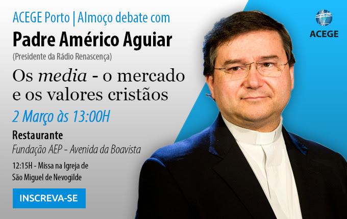 ACEGE: Almoço/debate sobre «Os Media – O mercado e os valores cristãos»