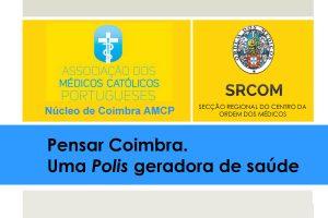 Igreja/Saúde: Médicos católicos de Coimbra organizam debate sobre «Uma Polis geradora de saúde»