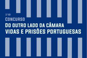 Pastoral Penitenciária: Concurso «Do outro lado da câmara: vidas e prisões portuguesas»