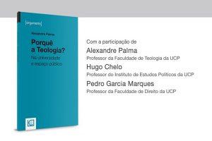 UCP: Debate sobre «Porquê a Teologia? Na universidade e espaço público»