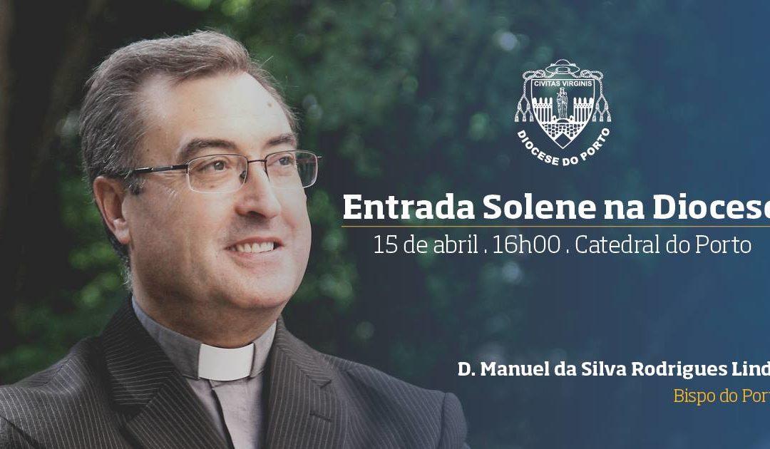 Homilia de D. Manuel Linda na Entrada Solene na Diocese do Porto