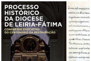 Leiria: Congresso histórico evoca centenário da restauração da diocese