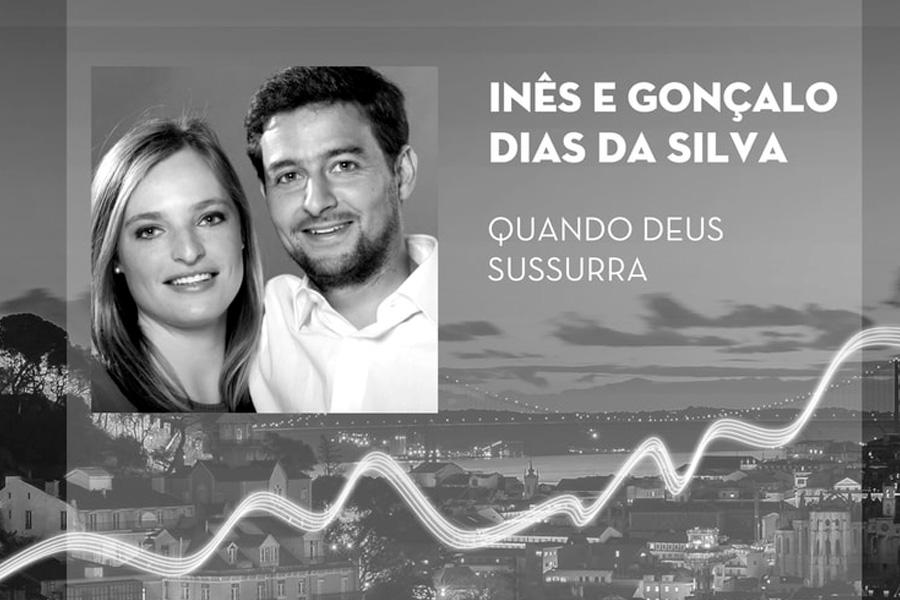 «Deus faz-se ouvir» – Inês e Gonçalo Dias da Silva – Emissão 05-04-2018