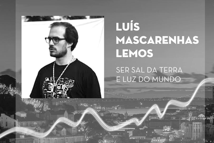 «Sal da Terra e Luz do Mundo» – Luís Mascarenhas Lemos – Emissão 03-04-2018