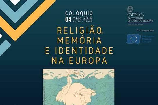 UCP: Colóquio «Religião, memória e identidade na Europa» pelo ano do património cultural