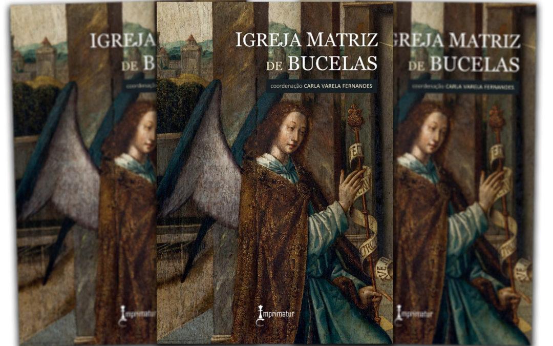 Publicações: Apresentação da obra «Igreja Matriz de Bucelas»
