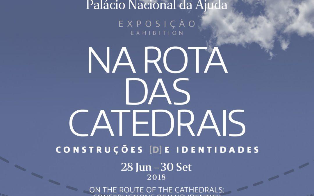 Igreja/Património: Inauguração de exposição dedicada à Rota das Catedrais