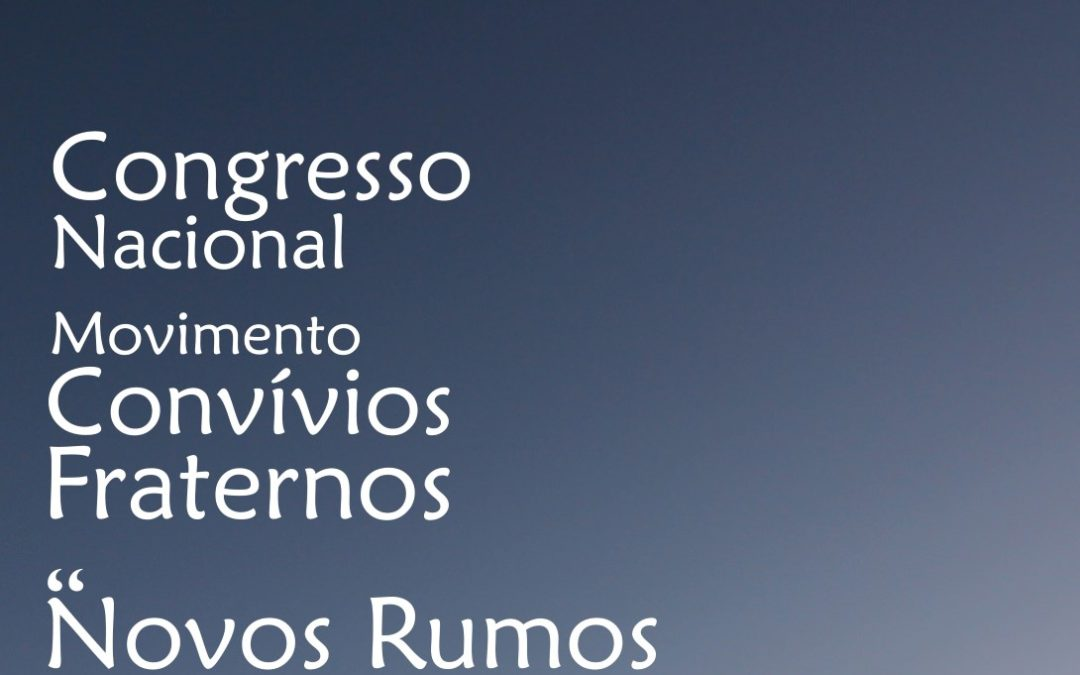 Movimentos: Convívios Fraternos promovem encontro nacional e um congresso