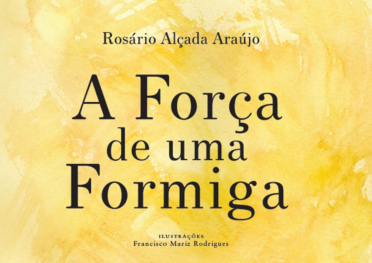 Publicações: Lançamento do livro «A força de uma formiga»