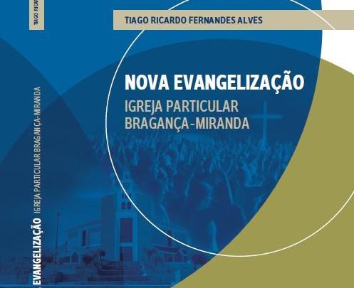 Publicações: Apresentação da «Nova Evangelização na Igreja Particular de Bragança-Miranda»