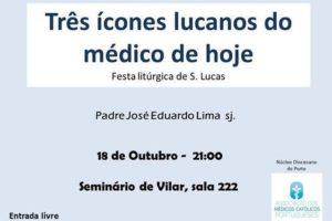 Porto: Conferência «Três ícones lucanos do médico de hoje»